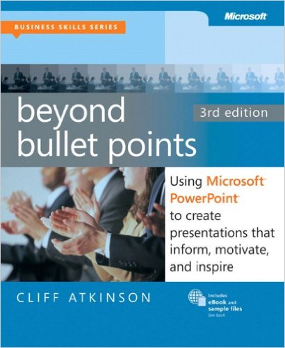 """Beyond Bullet Points"" by Cliff Atkinson"