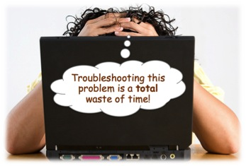 "Frustrated computer user thinking, ""Troubleshooting this problem is a total waste of time!"""