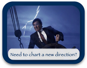 Need to chart a new direction?