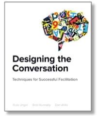 Designing the Conversation by Russ Unger, Brad Nunnally, and Dan Willis
