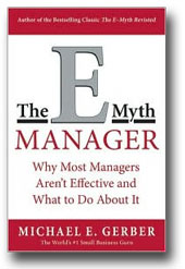 """The E-Myth Manager: Why Most Managers Aren't Effective and What to Do About It"" by Michael E. Gerber"