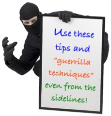 "Whiteboard saying, ""Use these tips and ""guerrilla techniques"" even from the sidelines!"""