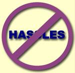"""No hassles"" sign"