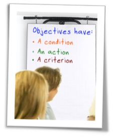 "Flip chart saying, ""Objectives have a condition, an action, and a criterion"""