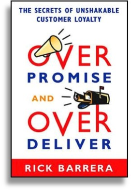 """Overpromise and Overdeliver"" by Rick Barerra"