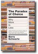 """The Paradox of Choice"" by Barry Schwartz"