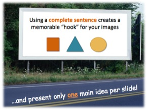 Using a complete sentence creates a memorable hook for your images
