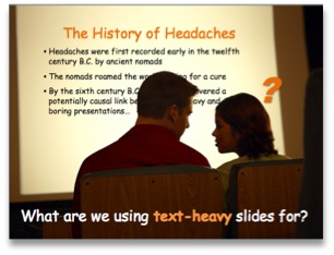 What are we using text-heavy slides for?